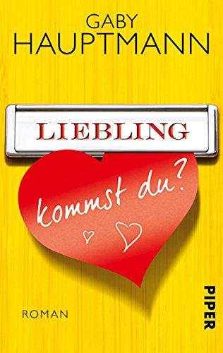 Liebling, kommst du?: Roman