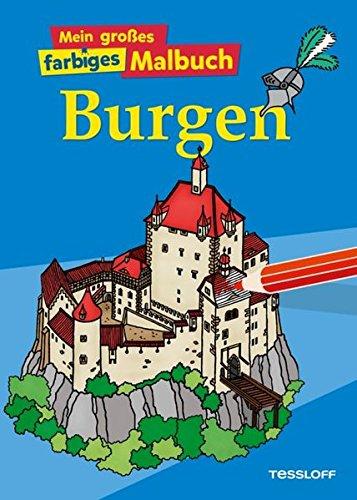 Mein großes farbiges Malbuch Burgen (Malbücher und -blöcke)