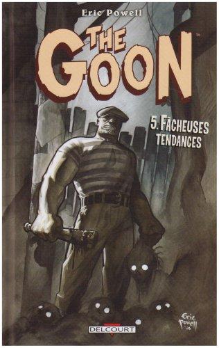 The Goon, Tome 5 : Fâcheuses tendances