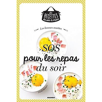 Les bonnes recettes SOS pour les repas du soir (Les recettes du sac à main)