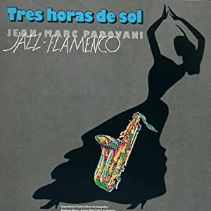 Tres Horas de Sol: Jazz Flamenco (UK Import)