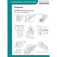 Dachgaube, über 800 Seiten patente Ideen/Zeichnungen
