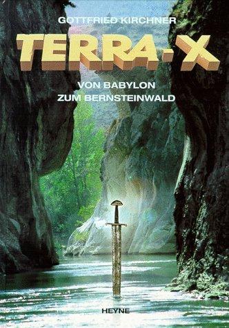 Terra X. Von Babylon zum Bernsteinwald. Expeditionen ins Unbekannte.