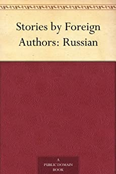 Stories by Foreign Authors: Russian by [Unknown]