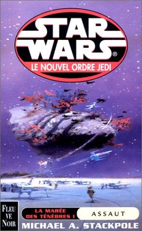 Le nouvel ordre Jedi Tome 2 : La marée des ténèbres Tome 1 : Assaut par Michael Stackpole