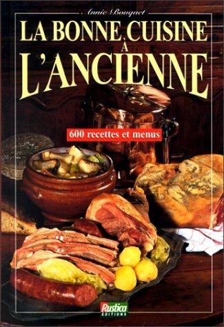 La Bonne cuisine à l'ancienne