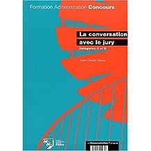 La conversation avec le jury : Catégories A et B
