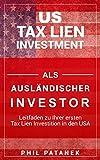 US Tax Lien Investment als ausländischer Investor: Leitfaden zu Ihrer ersten Tax Lien Investition in den USA