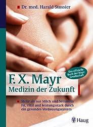 F. X. Mayr - Medizin der Zukunft.