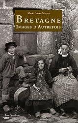 Bretagne : Images de la vie d'Autrefois