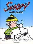 Snoopy, tome 17 : No�l blanc