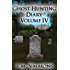 Ghost Hunting Diary Volume IV (Ghost Hunting Diaries Book 4)