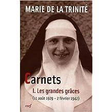 Carnets : Tome 1, Les grandes grâces (11 août 1929 - 2 février 1942)