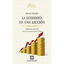 La economía en una lección (Laissez Faire)