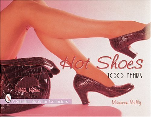 Hot Shoes: One Hundred Years (Schiffer Book for Collectors (Hardcover)) (Kranken Kostüm)