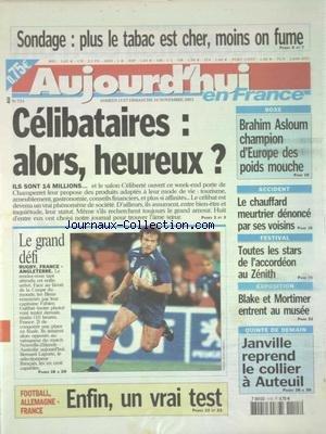 AUJOURD'HUI EN FRANCE [No 753] du 16/11/2003 - CELIBATAIRES - ALORD HEUREUX - FESTIVAL - ACCORDEON AU ZENITH - EXPOSITION - BLAKE ET MORTIMER ENTRENT AU MUSEE - LES SPORTS - FOOT - RUGBY - BOXE AVEC BRAHIM ASLOUM