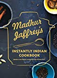 Madhur Jaffrey's Instantly Indian Cookbook: Modern and Classic Recipes for the Instant Pot(r)