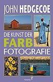 Die Kunst der Farbfotografie - John Hedgecoe