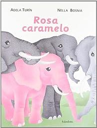 Rosa Caramelo par Adela Turin