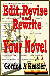 How to Edit, Revise and Rewrite Your Novel--a Quick and Simple Guide (Writing Novels Book 2) (English Edition)
