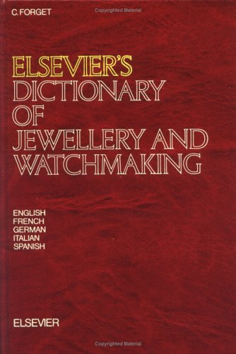 Elsevier's Dictionary of Jewellery and Watchmaking por Carl Forget