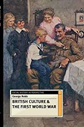 British Culture and the First World War (Social History in Perspective)