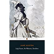Lady Susan, the Watsons, Sanditon (Penguin English Library)