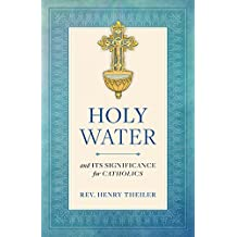 Holy Water and Its Significance for Catholics (English Edition)