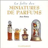 La Folie des miniatures de parfums