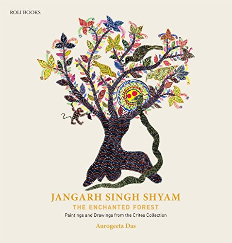 Jangarh Singh Shyam: The Enchanted Forest Paintings and Drawings from the Crites Collection