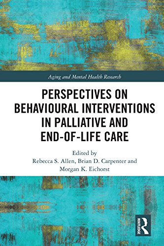 Perspectives On Behavioural Interventions In Palliative And End-of-life Care (aging And Mental Health Research) por Rebecca S Allen epub