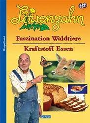 Löwenzahn - Faszination Waldtiere /Kraftstoff Essen