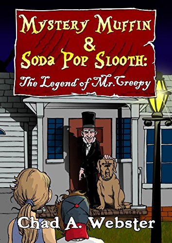 Mystery Muffin & Soda Pop Slooth: The Legend of Mr. Creepy (English Edition) (North Soda Carolina)