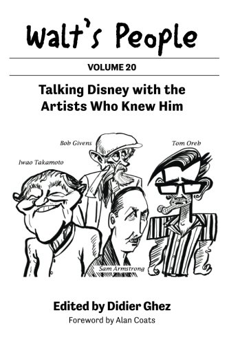 Walt's People: Talking Disney with the Artists Who Knew Him: Volume 20