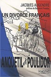 Anquetil-Poulidor : Un divorce français