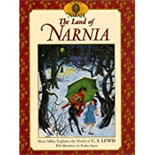 The Land of Narnia: Brian Sibley Explores the World of C. S. Lewis (Chronicles of Narnia)
