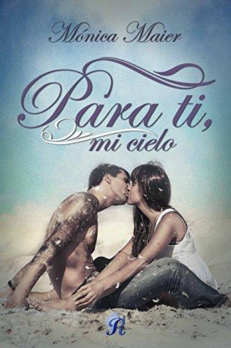Para ti, mi cielo (Romantic Ediciones) por Mónica Maier