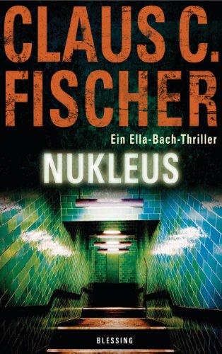 Nukleus: Ein Ella-Bach-Thriller