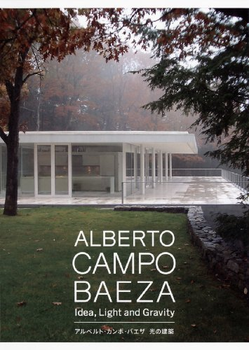 Alberto Campo Baeza: Idea, Light and Gravity by various (2009-01-01)