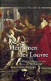 Herrinnen des Louvre. Frankreichs Regentinnen Marie de' Medici und Anne d' Autriche - Sylvia Jurewitz-Freischmidt