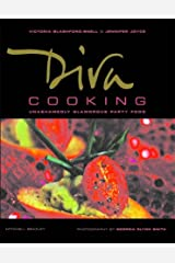 Diva Cooking: Unashamedly Glamorous Party Food Paperback