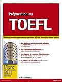 Préparation au TOEFL, version iBT : Méthode de préparation avec exercices pratiques et 3 tests blancs corrigés (+ 6 CD)...