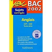 Bac 2002 Anglais LV1 - LV2 Toutes séries