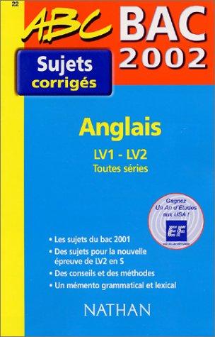 Bac 2002 Anglais LV1 - LV2 Toutes séries par Fromonot
