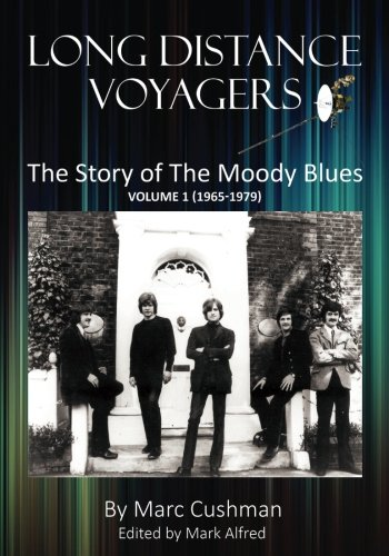 Long Distance Voyagers: The Story of The Moody Blues Volume 1 (1965 - 1979) Blue Haven