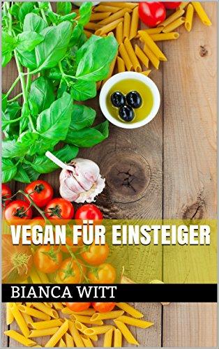 Vegan Fur Einsteiger 180 Leckere Rezepte Zum Rein Pflanzlichen