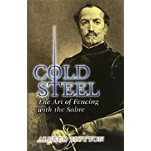 Cold Steel: The Art of Fencing with the Sabre (Dover Books on History, Political and Social Science)