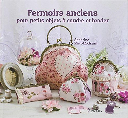 Fermoirs anciens pour petits objets à coudre et broder par Sandrine Kielt-Michaud