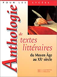 Anthologie de textes littéraires : du Moyen-Age au XXe siècle