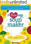 I Love My Soup Maker: The Only Soup M...